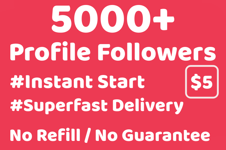 5000+ INSTANT Profile Followers CHEAPEST (From Real Accounts)