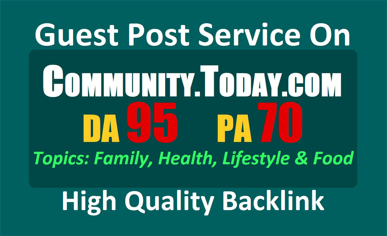 Write and Publish a Guest Post on Community. Today. com,  DA 95