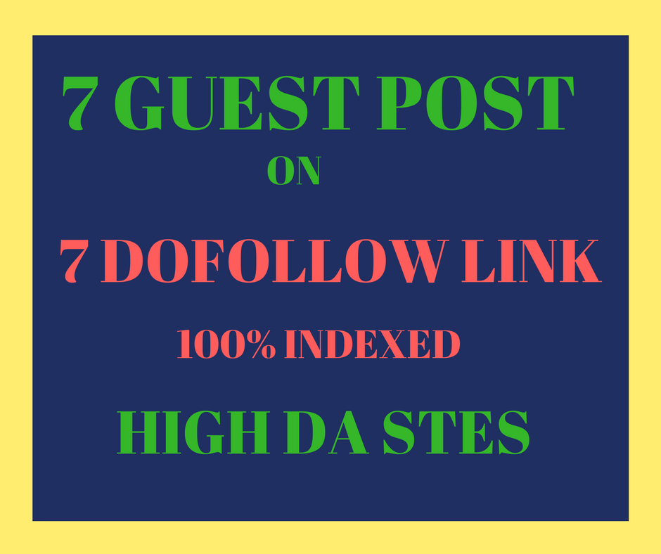 Super Offer 7 write and publish On High Da PA Dofollow Sites With in Cheap Price