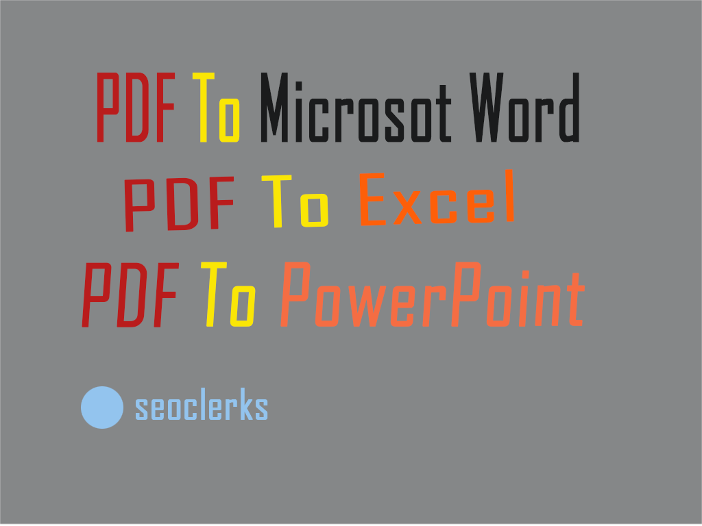 Converting PDF files to Word,  Excel and PowerPoint