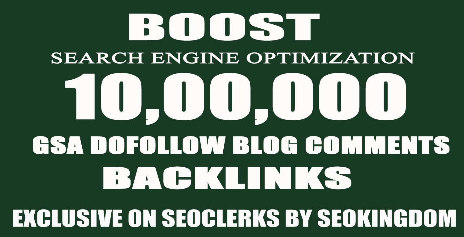 1 Million Over GSA SER Verified Dofollow Blog Comment SEO Backlinks