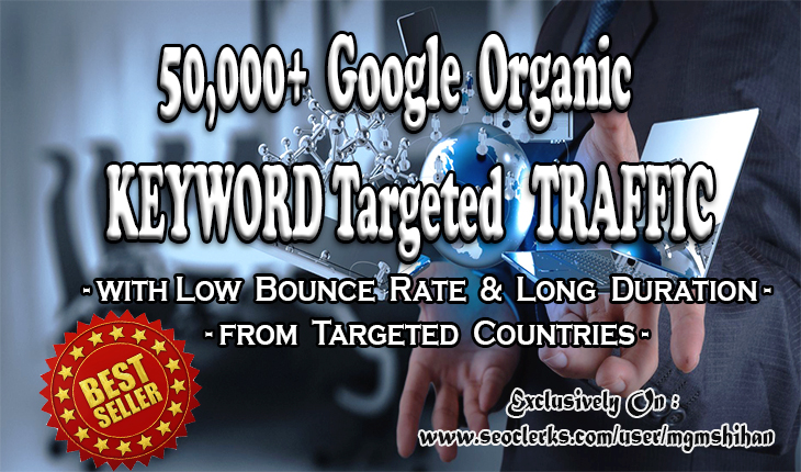 50K KEYWORD Targeted Google organic Traffic