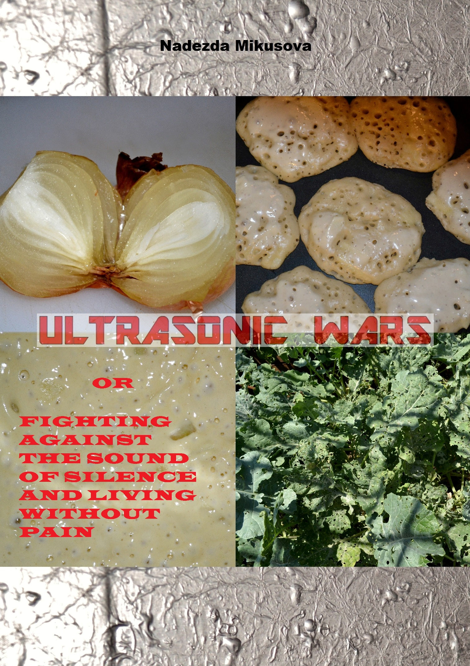 Ultrasonic Wars Or Fighting Against the Sound of Silence And Living Without Pain