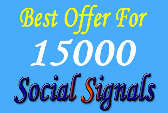 top quality and very effective 15000 social signals