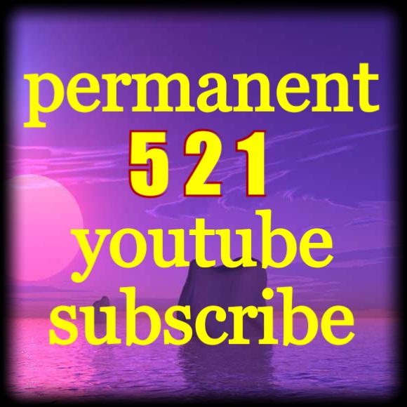 Add 521 permanent youtube channel subscribers very fast only