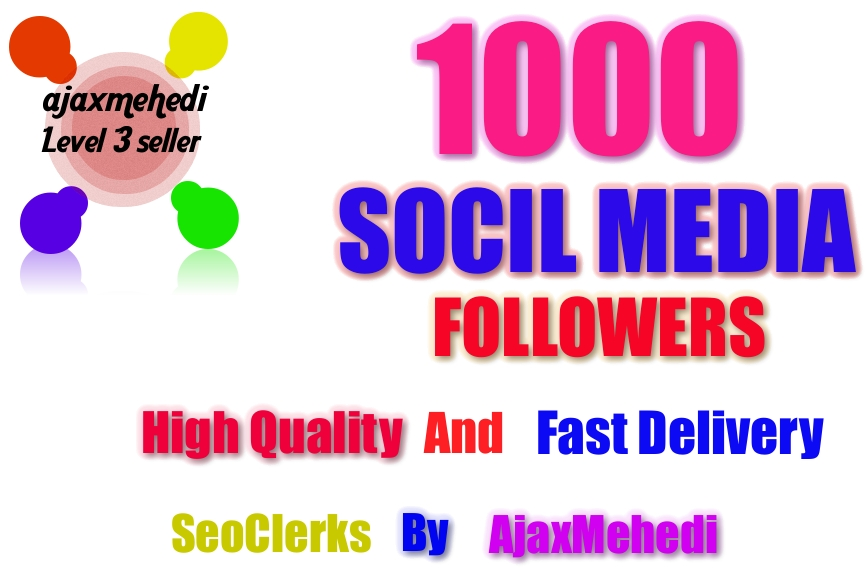 Genuine 1000 HQ Social Media Followers For Your Profile