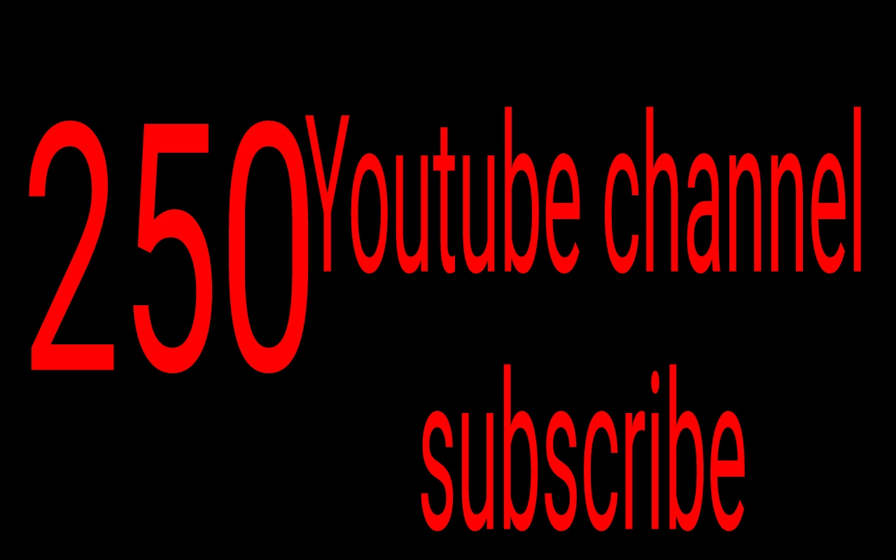 fast pack 250 You Tub non drop subscribers OR 550 video likes from usa,uk,France etc instant
