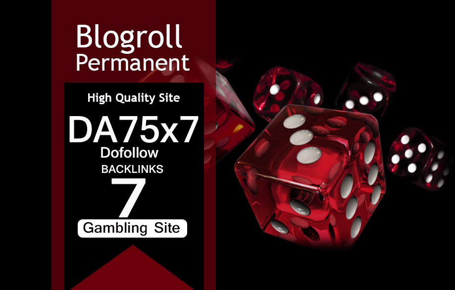Give Link Da75x7 GAMBLING Site Blogroll Permanent