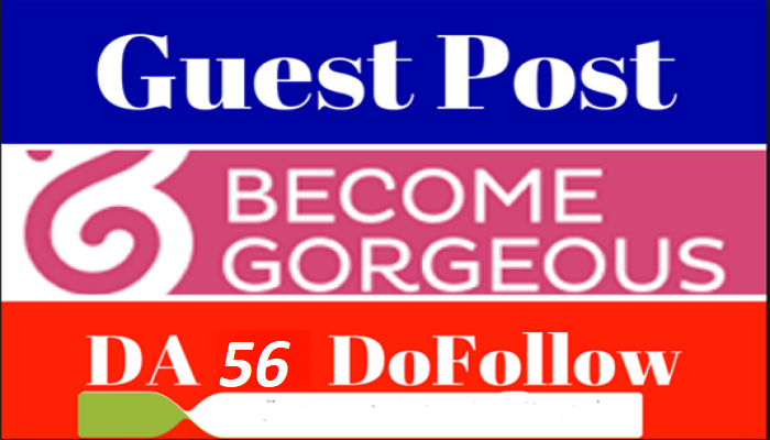 Write & Publish Guest Post On Fasion Blog Becomegorgeous. com