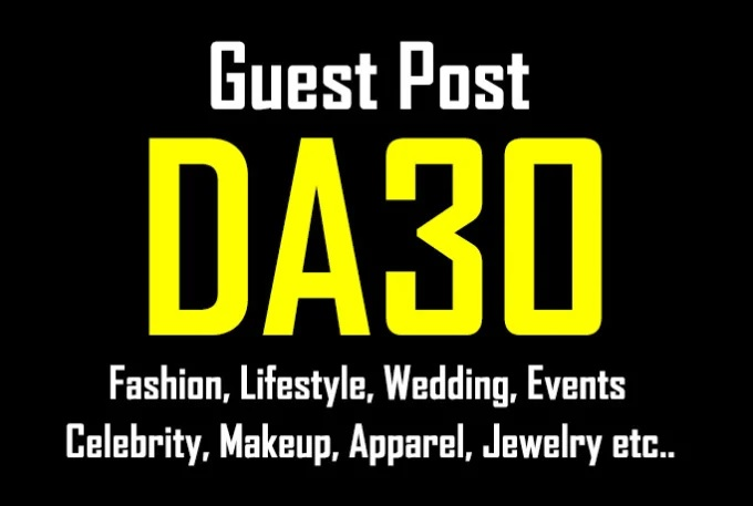 Publish A Guest Post On DA30 Fashion,  Lifestyle And Wedding Blog