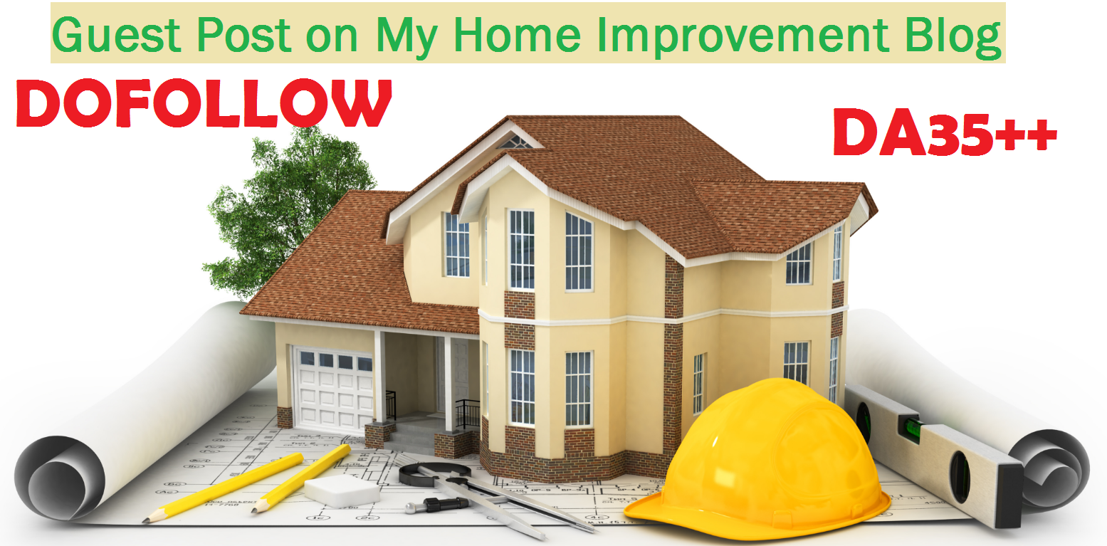 Publish guest post on Home Improvement and Real estate DA35 Niche blog