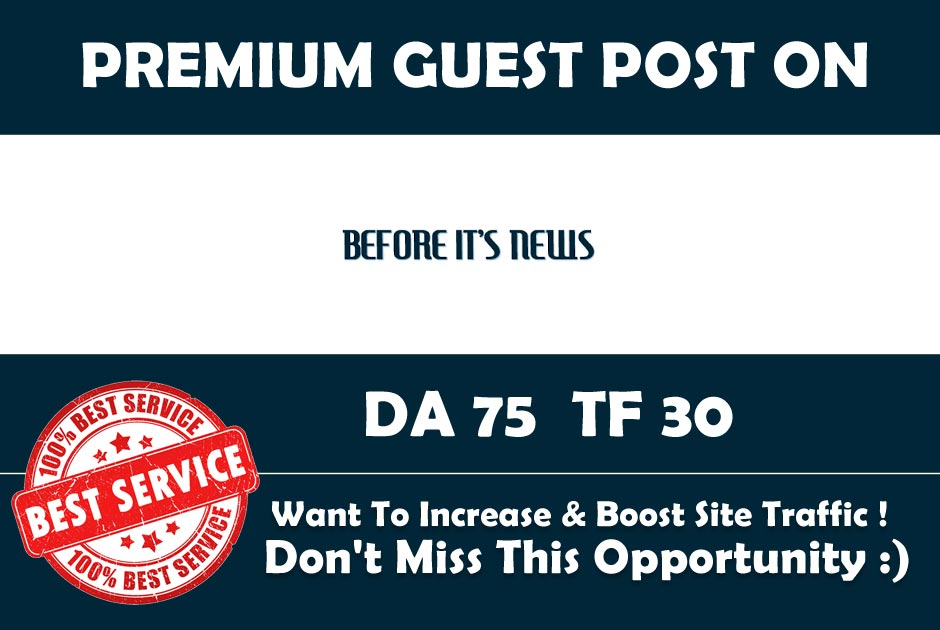 Publish Guest Post on Beforeitsnews. com - DA 75 - Premium Authority Backlink