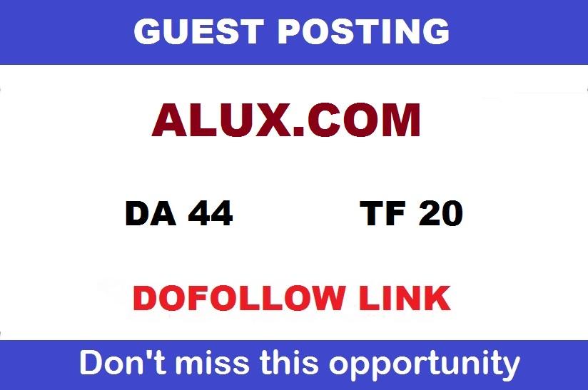 Write & Publish a DOFOLLOW guest post on ALUX - DA44,  TF 20