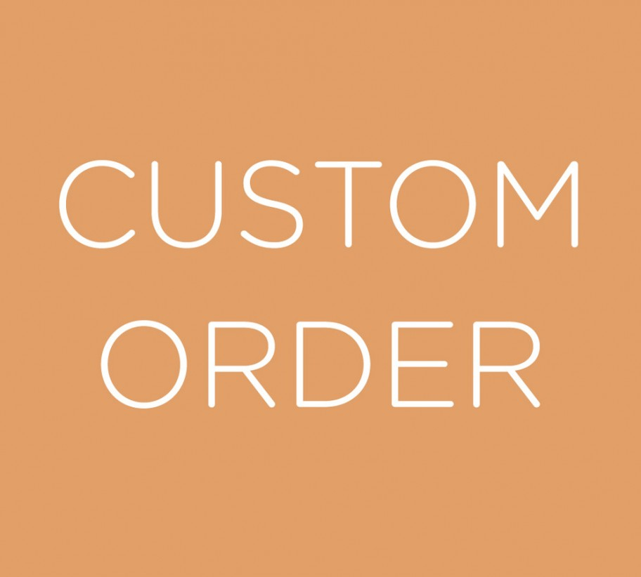 Custom Order For My Clients
