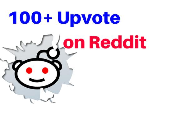 I give you 100+ Reddit upvote instant
