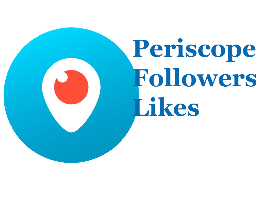 Buyn real & active 1000+ Periscope Followers or 5000+ Periscope Likes