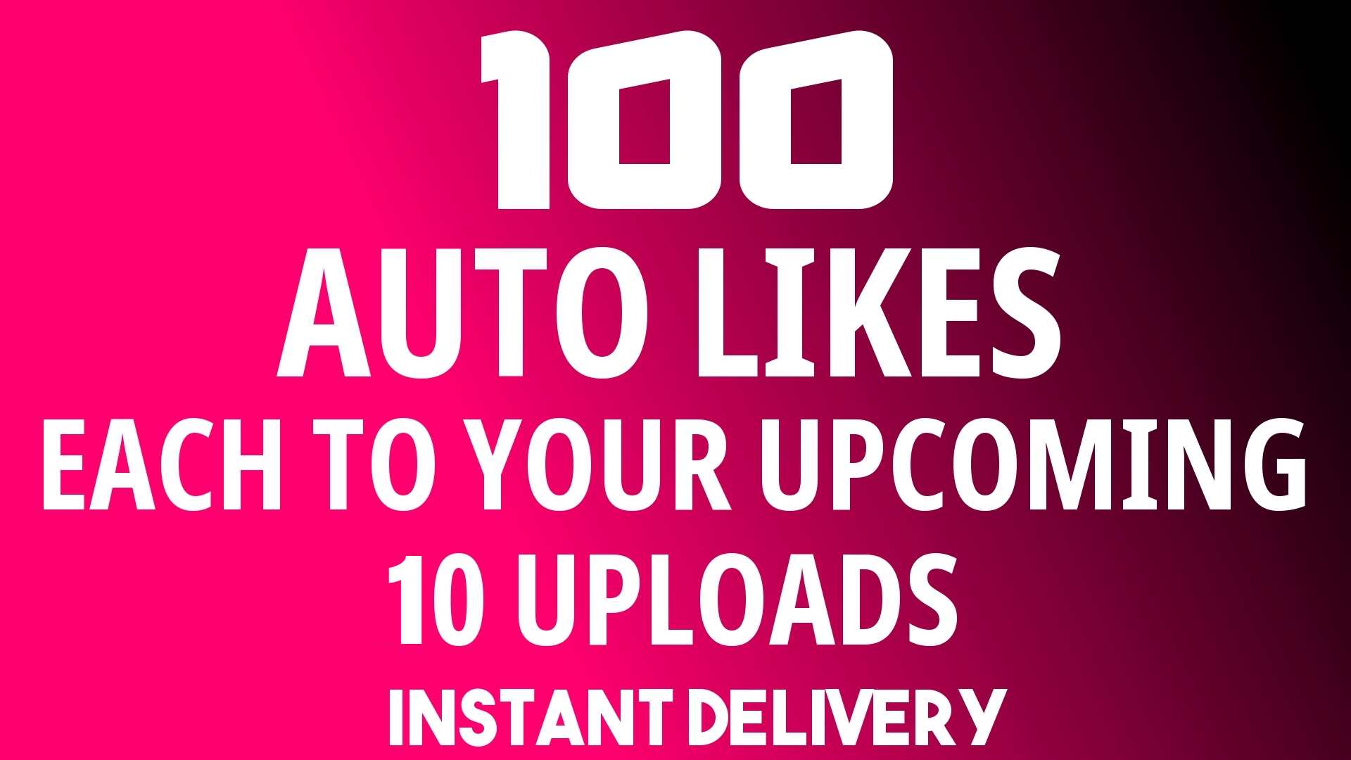 Instant Add Automatically 100+ Likes Each 10 Upcoming Content