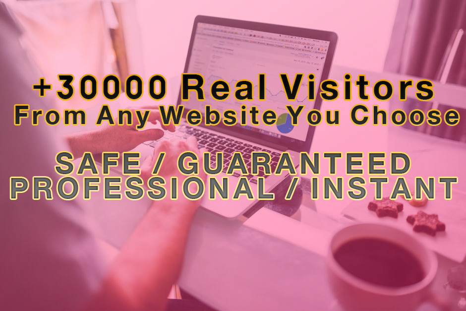 Send You +30000 Real Visitors From Three Websites You Choose FAST & Exclusive