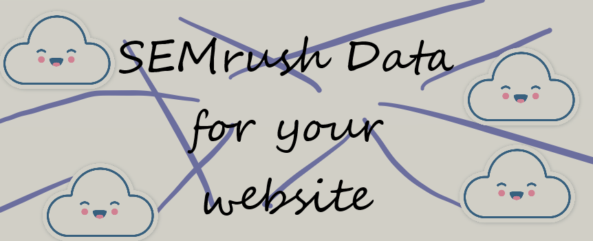 Get all SEM-Rush Data for your website
