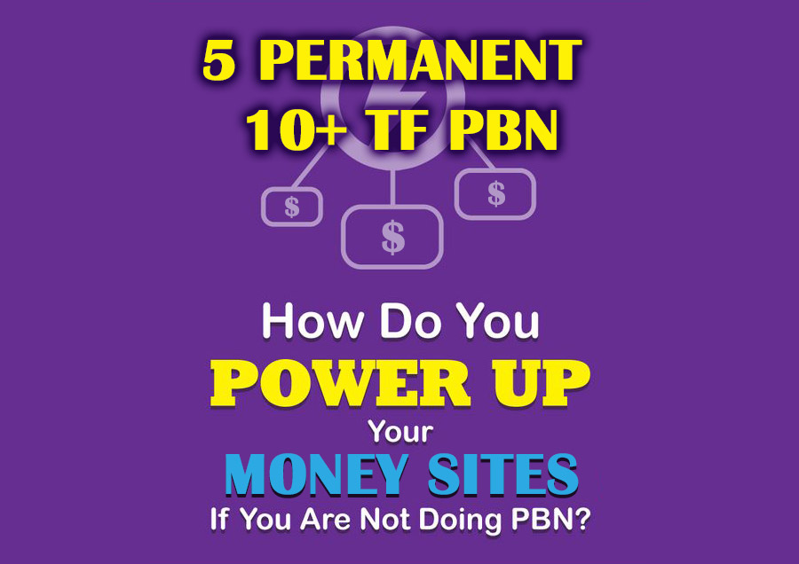 Create 5 Permanent & High Authority TF PBN Backlinks