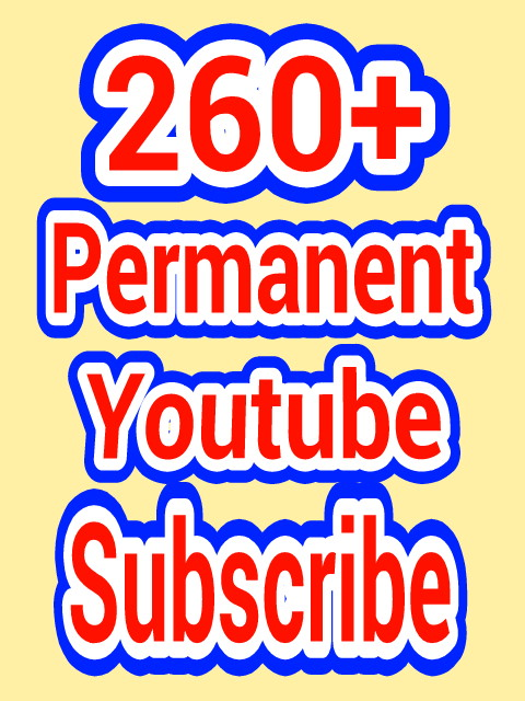 260+ permanent and verified You-tube sub-scribers  with fast delivery