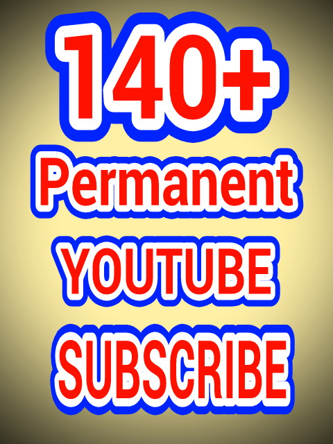 140+ permanent and verified You-tube Sub-scribers  with fast delivery
