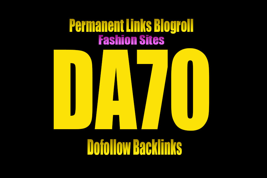 Give Link DA70 HQ Site Fashion blogroll or guestpost Permanent