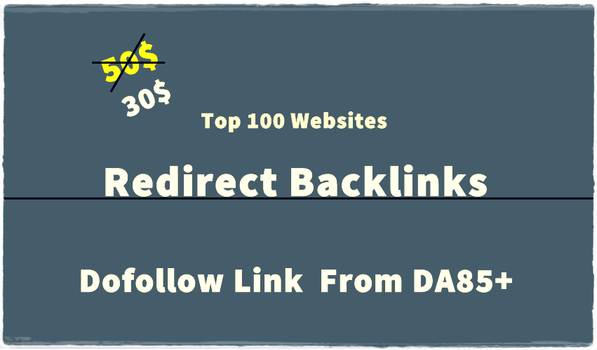 provide you redirect backlinks on top 100 editorial w...