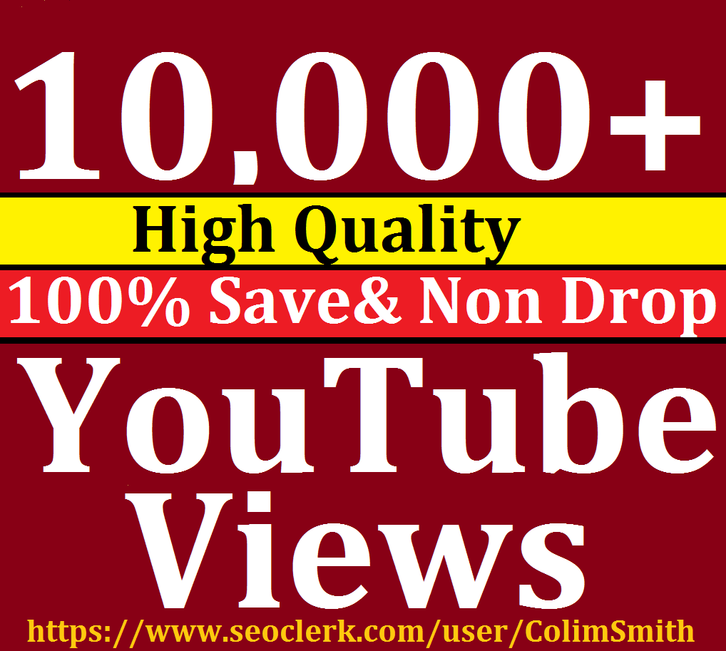 10,000 Or 10K Or 10,000 Or 10K High Quality YoUtube Vie ws 12/24 Hrs Super Fast Speed