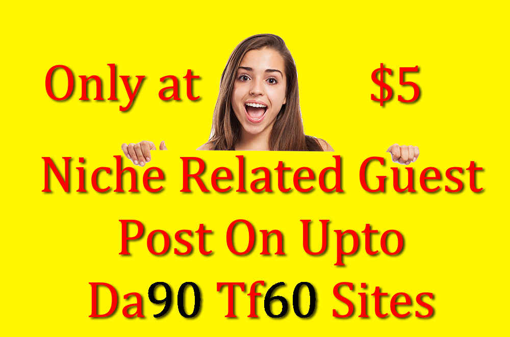 Do Niche Relevant Guest Post On Upto Da90 Tf60 Sites