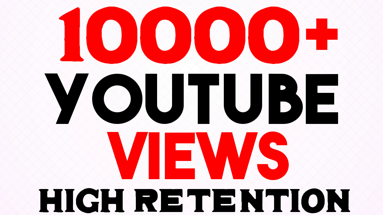 Get 10000+ YouTube Views Very Fast Speed AND HIGH RENETION GUARANTEED