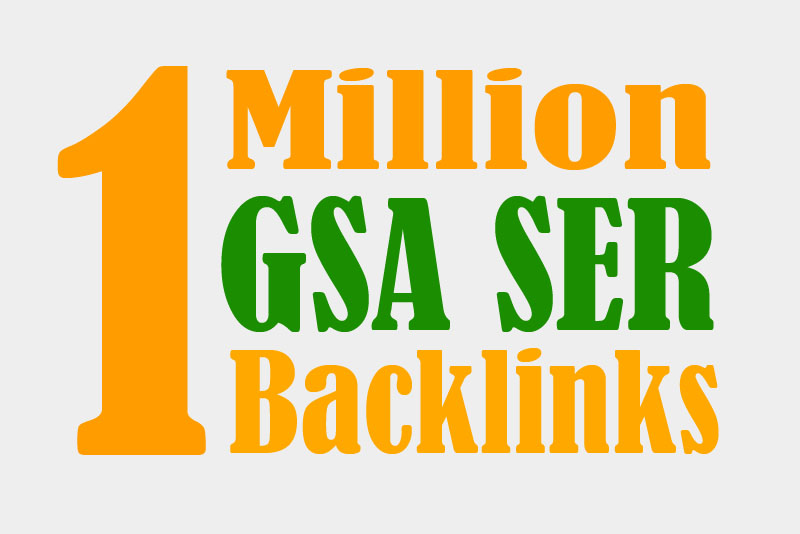 One Million High Quality GSA SER Backlinks For Multi-Tiered Link Building