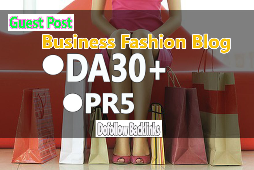 Do Guest Post In DA30 HQ FASHION Blog