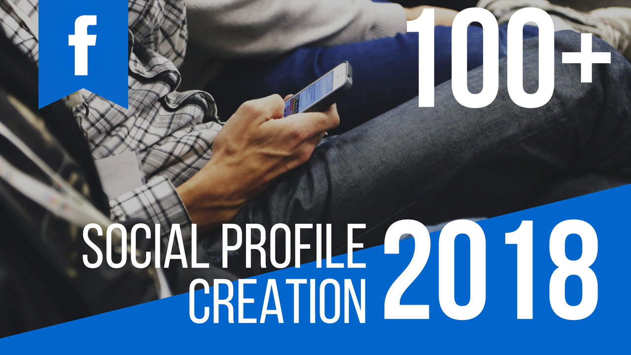 100+ Social Profile Creation for Person/Brand/Company for Business/Ranking promotion