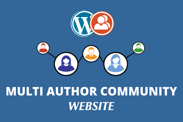 Build Multi Author Wordpress Community Website