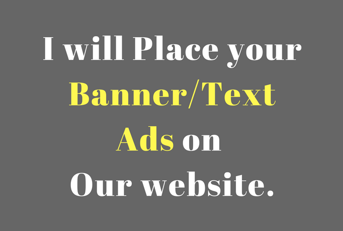Place Your Banner And Text Ads On Our Website