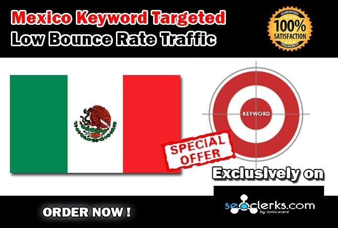 Drive 10000 MEXICO Keyword Targeted Low Bounce Rate Traffic