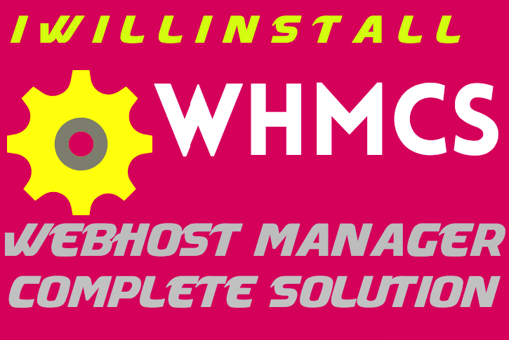 I will install WHMCS,  setup,  configure for you