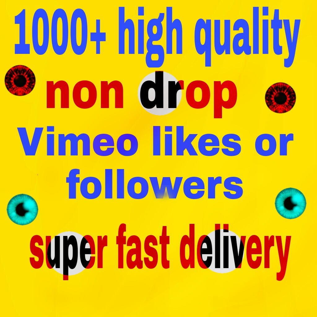 1000+ vimoei video likees or followers non drop with fast delivery