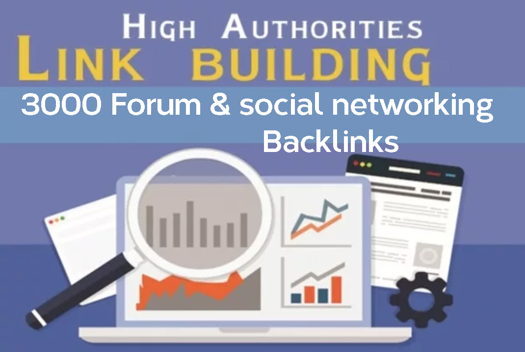 Create 3000 Forum & social networking Highly Authorized Google Dominating Backlinks