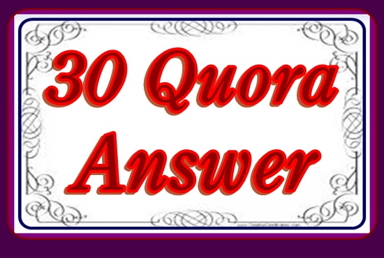 Provide you 30 high quality quora answers.