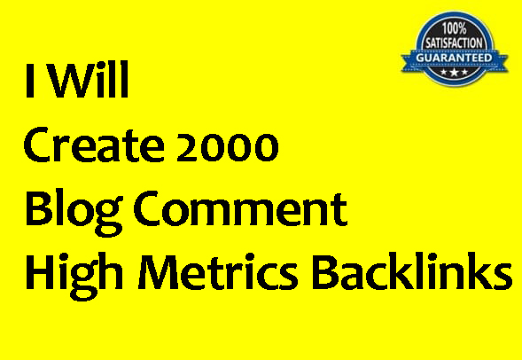 Create 2000 Blog Comment High Metrics Backlinks