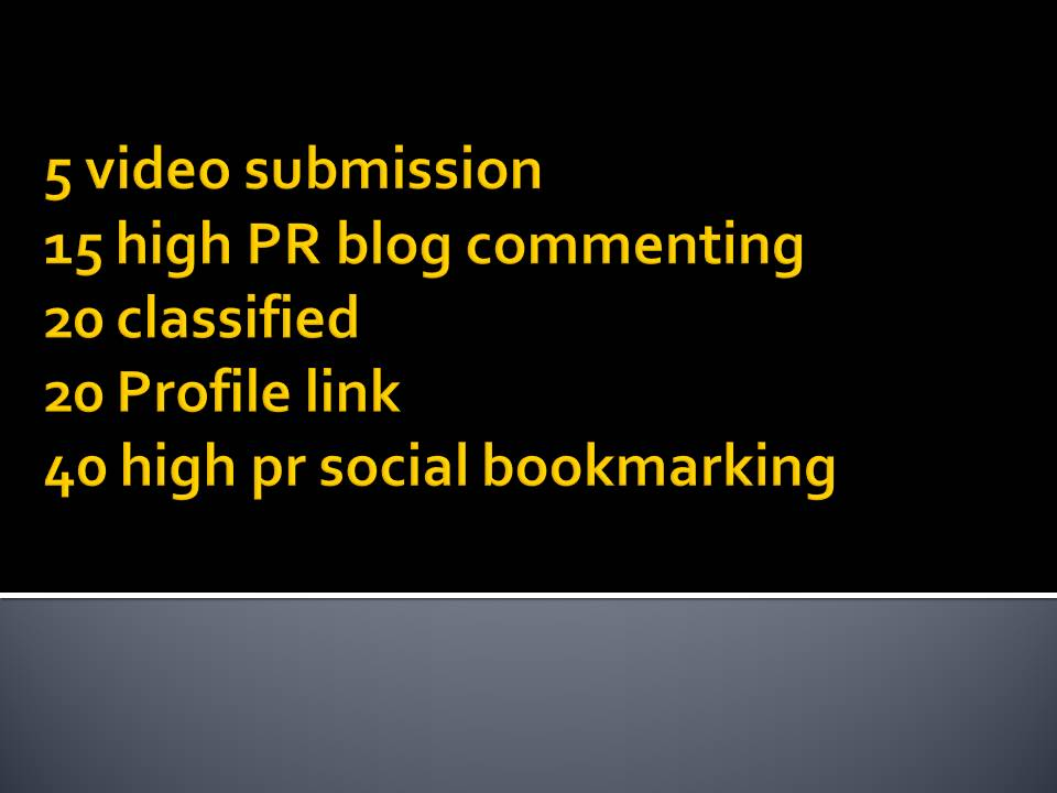 1 animated Video,  5 video submission,  15 blog commenting,  20 classified + 20 Profile link,  50 bookmarking