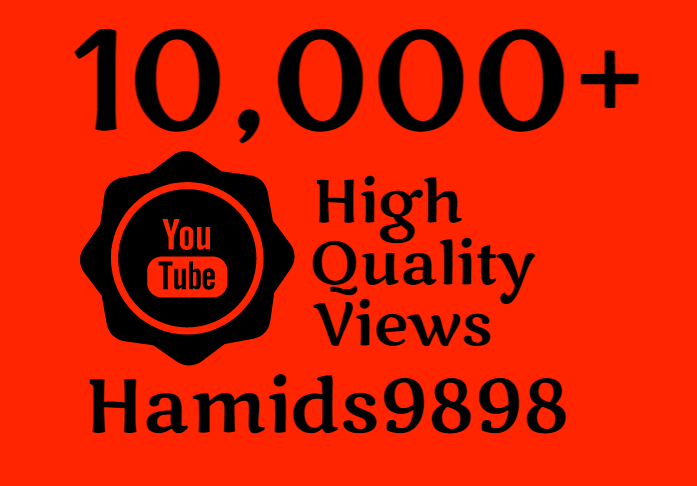 Super Fast 10,000+ High Quality YouTube Views Plus Free 100 Youtube Likes