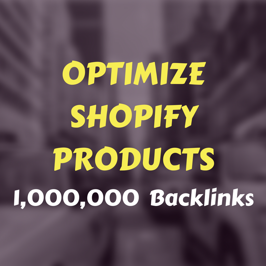 Optimize Your Shopify Products