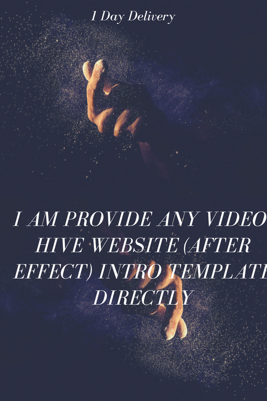 I am Provide any video-hive website after effect Intr...