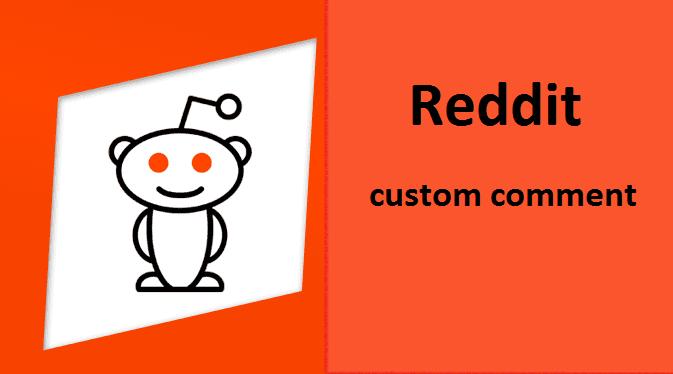Instant 11 reddit custom comment very fast