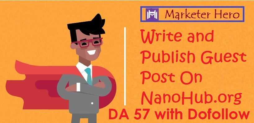 Write & Publish Guest Post on Nanohub With Dofollow High Backlink
