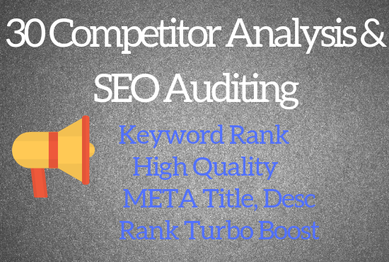 30 Competitor Analysis & Advance level SEO Audit