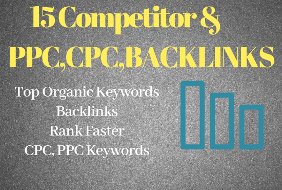 15 Competitor Analysis with Full details Backlinks, PPC, CPC Keywords
